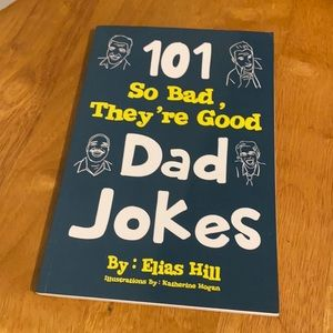 101 so bad they're good dad jokes by Elias Hill